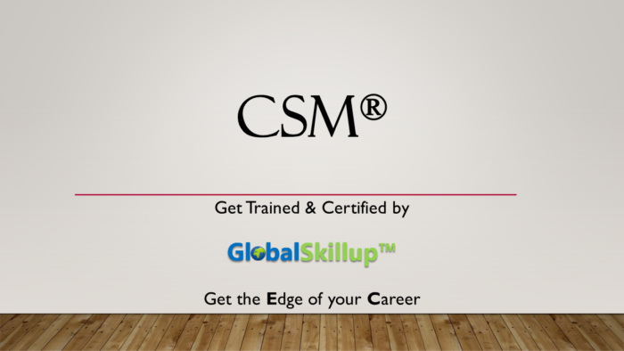 CSM Certified Scrum Master