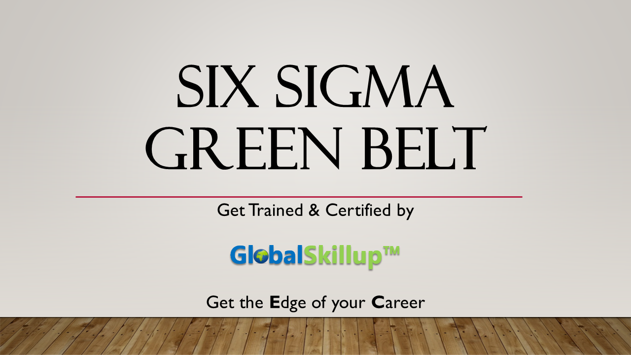Six Sigma Green Belt Globalskillup