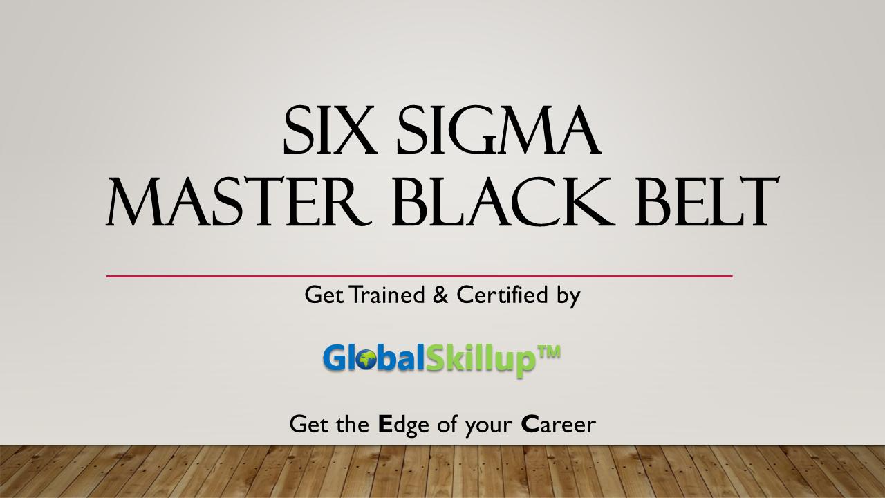Six Sigma Master Black Belt