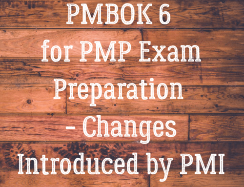 PMBOK 6 for PMP Exam Preparation – Changes Introduced by PMI