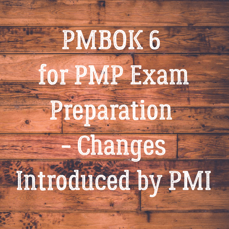 Pmbok 6 For Pmp Exam Preparation Changes Introduced By Pmi